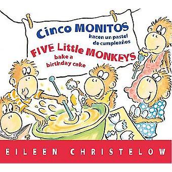 Cinco Monitos Hacen Un Pastel de Cumpleanos / Five Little Monkeys Bak