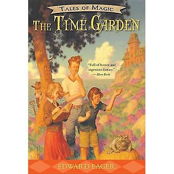 The Time Garden by Edward Eager - N M Bodecker - 9780544671690 Book