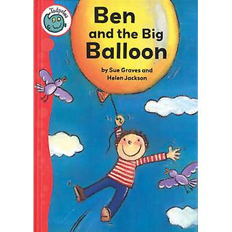 Ben and the Big Balloon by Sue Graves - Helen Jakson - 9780778738916