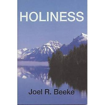 Holiness - God's Call to Sanctification by Joel R. Beeke - 97808515167