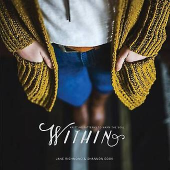 Within - Knitting Patterns to Warm the Soul by Jane Richmond - Shannon
