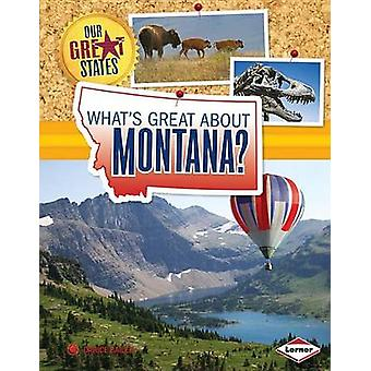 What's Great about Montana? by Darice Bailer - 9781467733878 Book