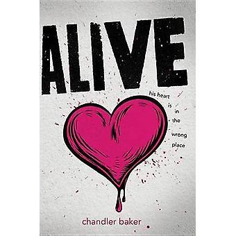 Alive by Chandler Baker - 9781484709344 Book