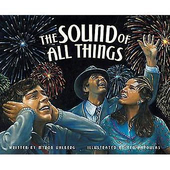 The Sound of All Things by Myron Uhlberg - Ted Papoulas - 97815614583