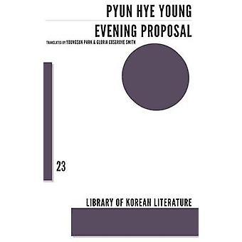 Evening Proposal by Pyun Hye-Young - Park Youngsuk - Gloria Cosgrove