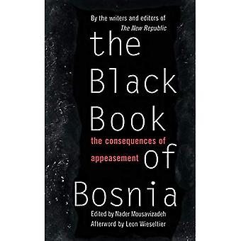 The Black Book of Bosnia: The Consequences of Appeasement (A New Republic book)