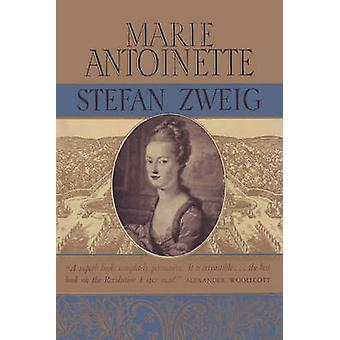 Marie Antoinette The Portrait of an Average Woman by Zweig & Stefan