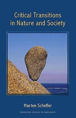 Critical Transitions in Nature and Society by Scheffer