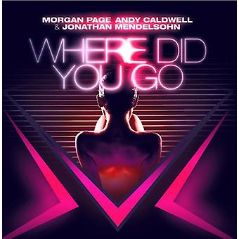 Morgan, Page/Caldwell, Andy/Mendelsohn, Jonathan - Where Did You Go [CD] USA import