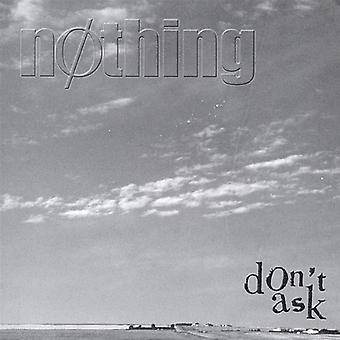 Don't Ask - Nothing [CD] USA import