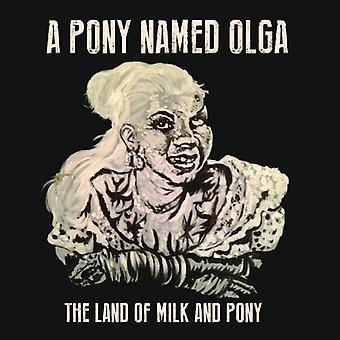 Pony navngivet Olga - Land af mælk & Pony [Vinyl] USA import