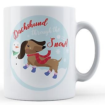 Dachshund Through The Snow! - Printed Mug