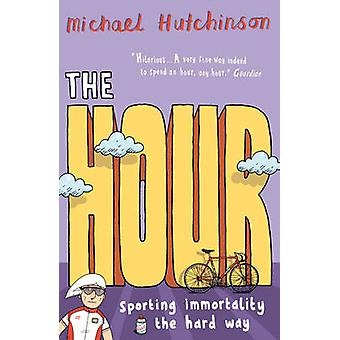 The Hour by Michael Hutchinson - 9780224075206 Book