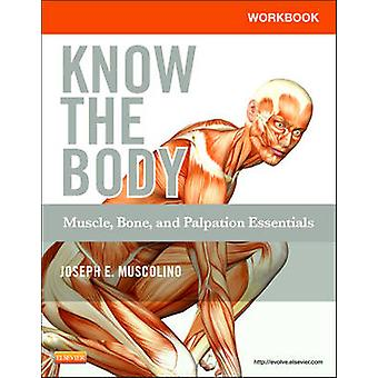 Workbook for Know the Body - Muscle - Bone - and Palpation Essentials