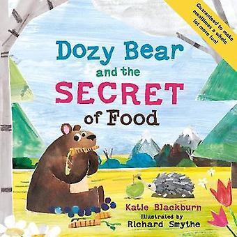 Urso guloso e o segredo do alimento por Katie Blackburn - Richard Smythe