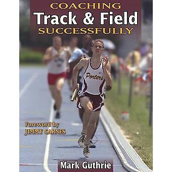 Entraîneur athlétisme avec succès par Mark Guthrie - Jimmy Carnes