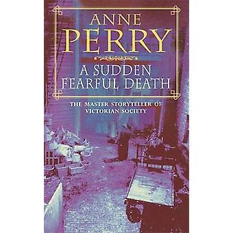 A Sudden Fearful Death by Anne Perry - 9780747242888 Book
