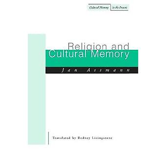 Religion and Cultural Memory - Ten Studies by Jan Assmann - Rodney Liv
