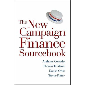 The New Campaign Finance Sourcebook by Anthony Corrado - Thomas E. Ma