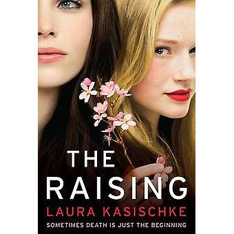 The Raising (Main) by Laura Kasischke - 9780857891549 Book