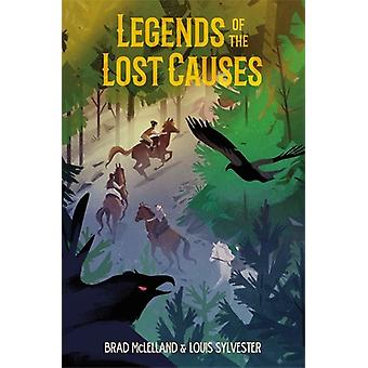 Legends of the Lost Causes by Brad McLelland - 9781250124326 Book