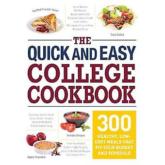 The Quick and Easy College Cookbook - 300 Healthy - Low-Cost Meals Tha