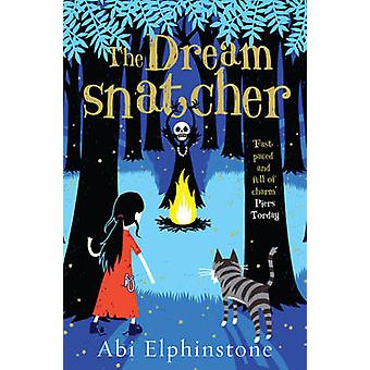 The Dreamsnatcher by Abi Elphinstone - 9781471122682 Book