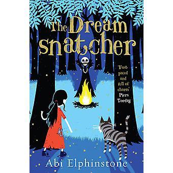 La Dreamsnatcher por Abi Elphinstone - libro 9781471122682