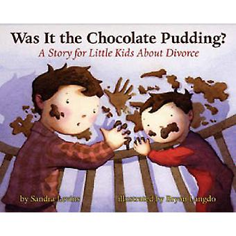 Was it the Chocolate Pudding? - A Story for Little Kids About Divorce