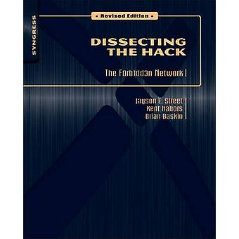 Dissecting the Hack - The F0rb1dd3n Network (Revised edition) by Jayso