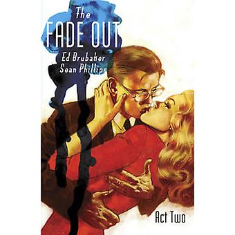 The Fade Out - Vol 02 by Sean Phillips - Ed Brubaker - Elizabeth Breit