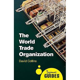 La Organización Mundial del comercio - guía de un principiante por David Collins - 9