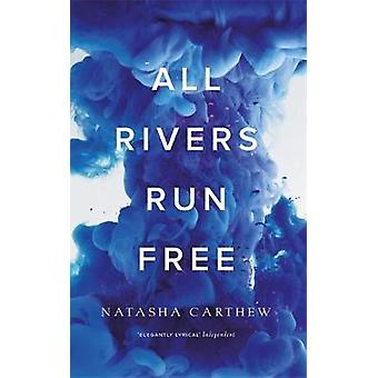 Todos os rios correm livre por Natasha Carthew - livro 9781786488626