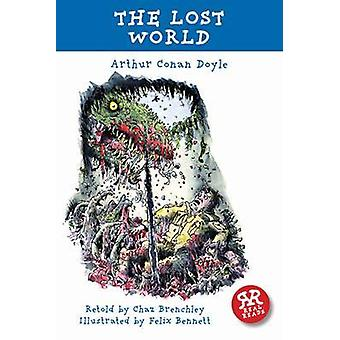 The Lost World by Arthur Conan Doyle - Chaz Brenchley - Felix Bennett
