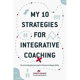 My 10 Strategies for Integrative Coaching - Co-constructing the Journe