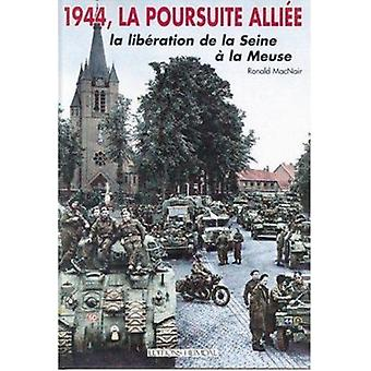 1944 - La Poursuite Alliee - La Liberation de La Swine a la Meuse by R