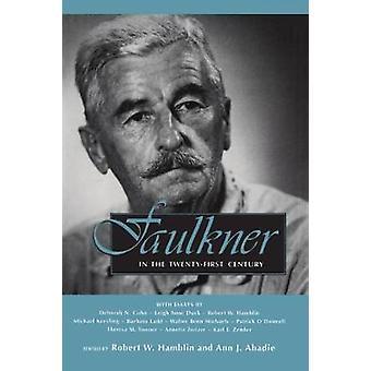 Faulkner in the Twenty-First Century by Robert W. Hamblin - 978149681