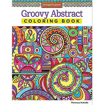 Groovy Abstract Coloring Book by Thaneeya McArdle - 9781574219623 Book