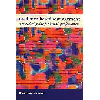 Evidence-Based Management - A Practical Guide for Health Professionals