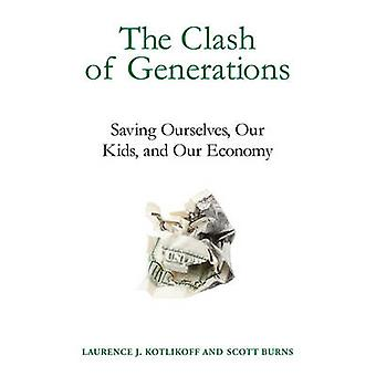 The Clash of Generations - Saving Ourselves - Our Kids - and Our Econo