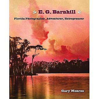 E. G. Barnhill: Florida fotograf, äventyrare, entreprenör