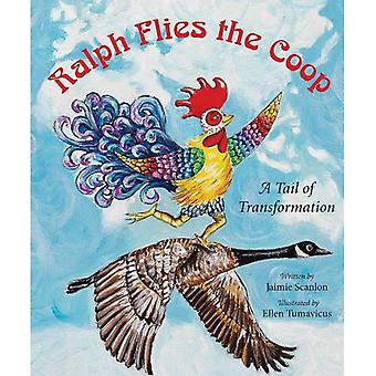 Ralph Flies the Coop: A Tail of Transformation