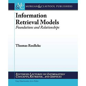 Information Retrieval Models: Foundations and Relationships (Synthesis Lectures on Information Concepts, Retrieval...