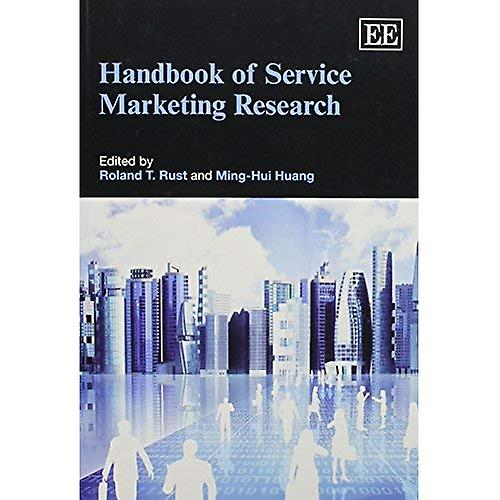 Handbook of Service Marketing Research (Research Handbooks in Affaires and ManageHommest Series)