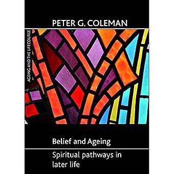 Tro och åldrande: andliga vägar senare i livet