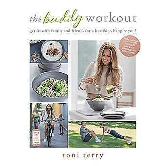 The Buddy Workout: Get Fit with Family and Friends for a Healthier, Happier You!