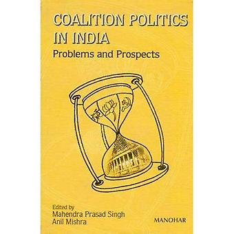 Coalition Politics in India: Problems and Prospects