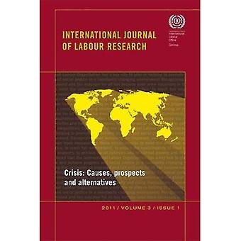 Crisis: Causes, Prospects and Alternatives (International Journal of Labour Research)
