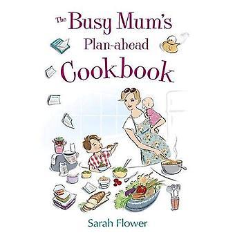 Den upptagen mammas Plan före-kokbok