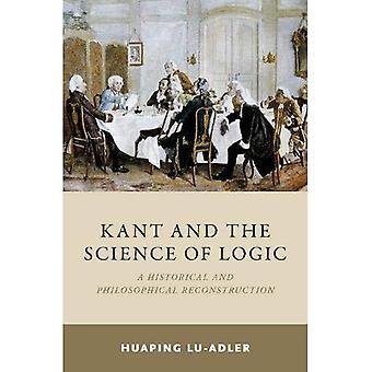 Kant et la Science de la logique: une reconstitution historique et philosophique